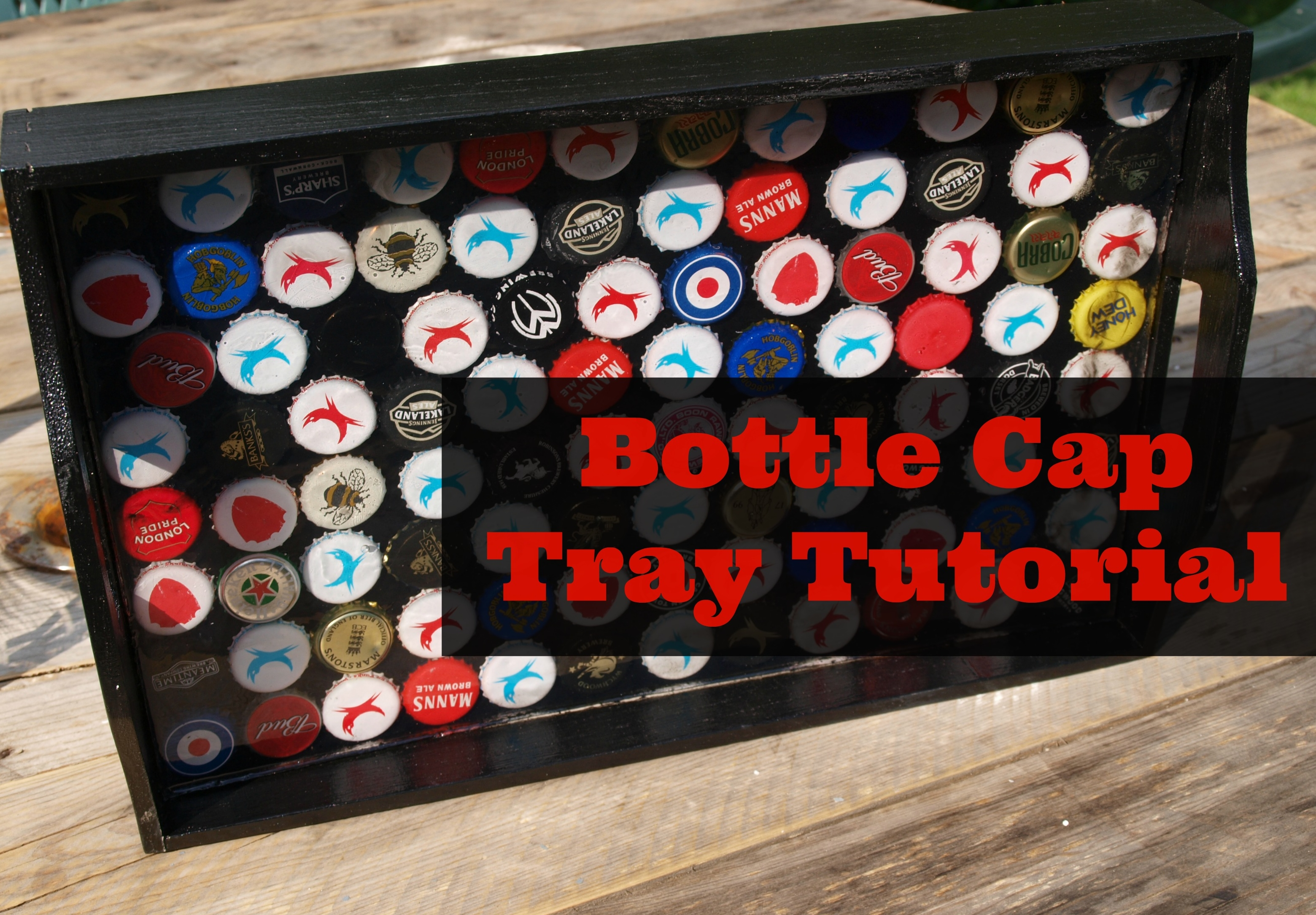 DIY Bottle Cap Tray Or How To Surprise Your Boyfriend Anna