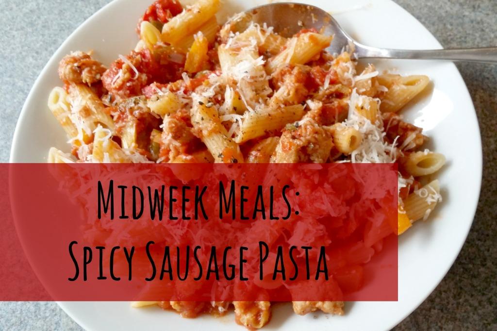 Midweek Meals: Spicy Sausage Pasta   Anna International