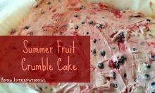 Summer Fruit Crumble Cake | Anna International