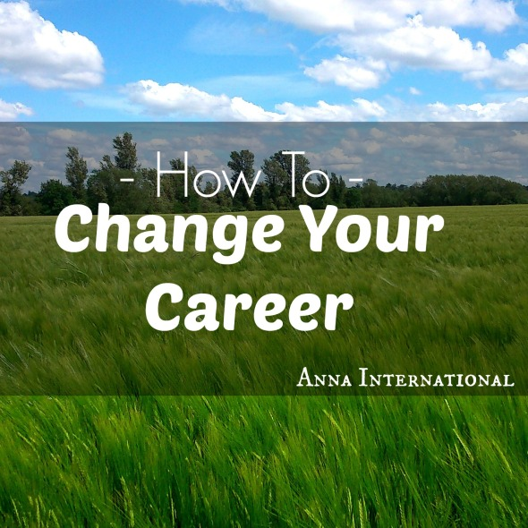 Anna International |How to Change Your Career