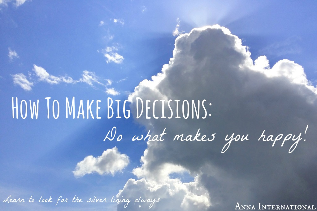 Anna International |How to Make Big Decisions